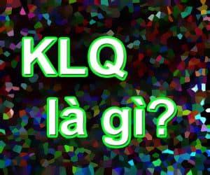 Từ KLQ có nghĩa là gì?