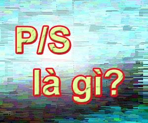 P/S là gì