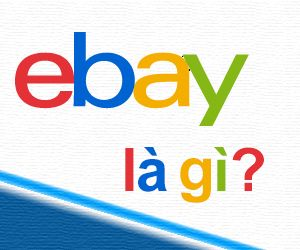 Ebay là trang web gì?