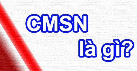 CMSN có nghĩa là gì?