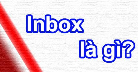 Inbox có nghĩa là gì?