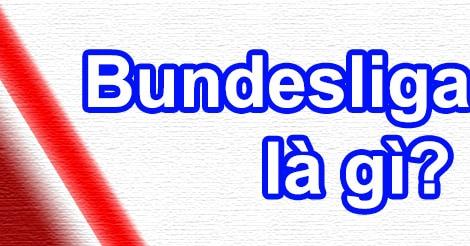 Bundesliga là gì?