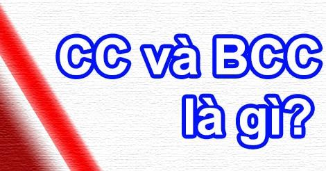 CC và BCC trong Email có nghĩa là gì?