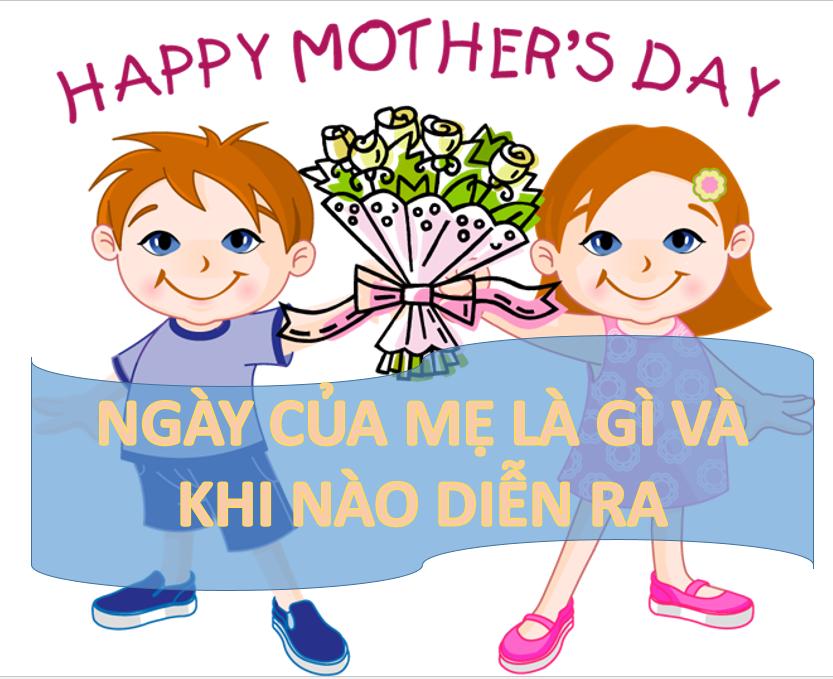 Ngày của mẹ là gì và khi nào diễn ra?