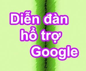 Diễn đàn hổ trợ chính thức của Google cho Việt Nam