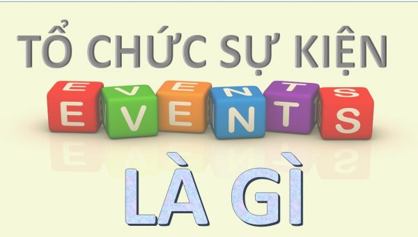 EVENT-TO-CHUC-SU-KIEN-LA-GI