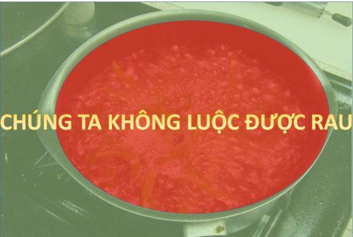 CHUNG-TA-KHONG-LUOC-DUOC-RAU