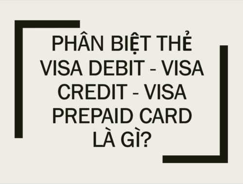 Phan-biet-The-Visa-Debit-Visa-Credit-Visa-Prepaid-card-la-gi
