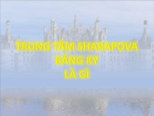 TRUNG-TAM-SHARAPOVA-BANG-KY-LA-GI