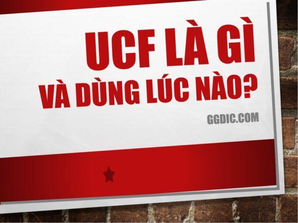 ucf-la-gi-va-dung-luc-nao