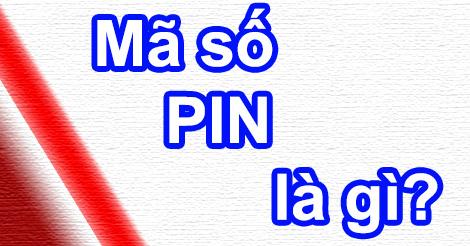 Mã số PIN thẻ ATM là gì và dùng để làm gì?