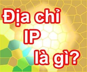 Tìm hiểu về địa chỉ IP là gì và dùng để làm gì?