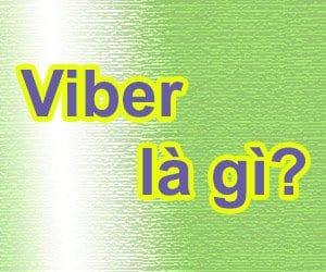 Tìm hiểu Viber - Viber out là gì và dùng để làm gì?