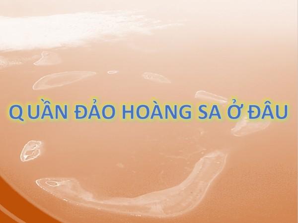 3 - Quần đảo Hoàng Sa là gì và ở đâu tại Việt Nam?