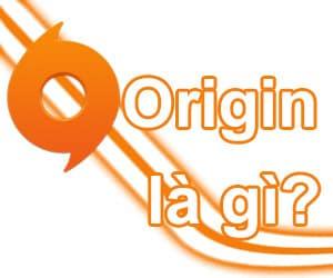 Tìm hiểu Origin là gì và Origin là phần mềm dùng để làm gì?
