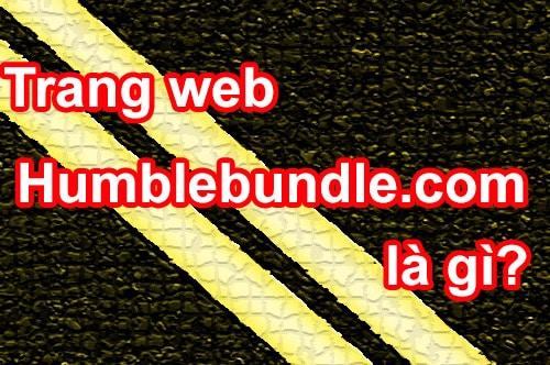 Trang web Humblebundle.com là gì?
