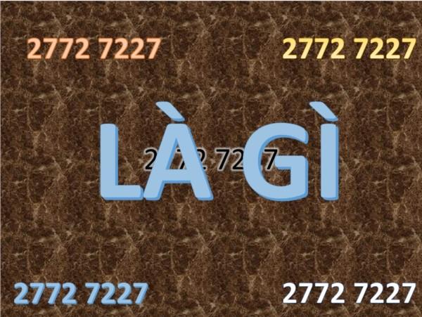 2 - 2772 là gì và ý nghĩa có khác gì 7227 hay không?