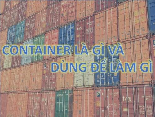 6 - Container là gì và được dùng để làm gì trong đời sống?