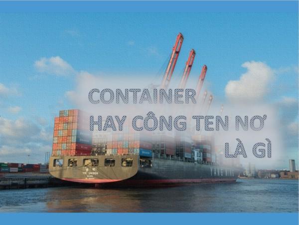 5 - Container là gì và được dùng để làm gì trong đời sống?