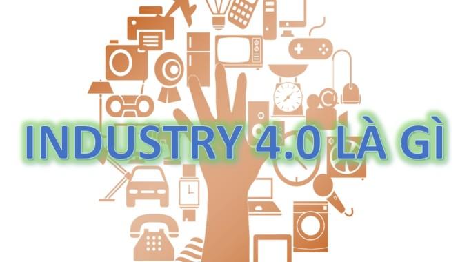 Cuộc cách mạng công nghiệp 4.0 là gì và những điều cần biết?