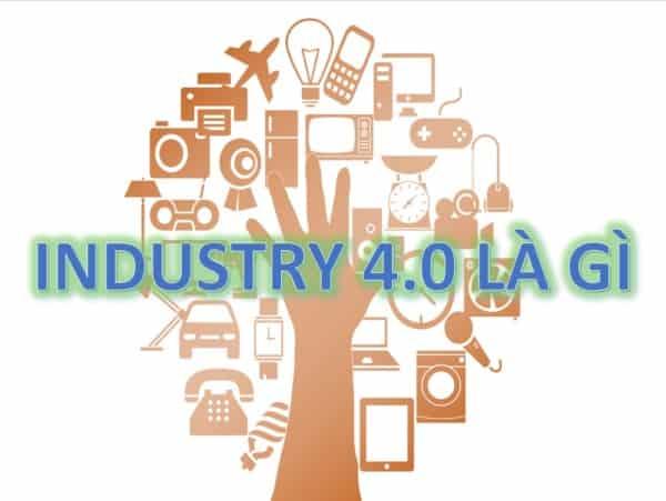 2 - Cuộc cách mạng công nghiệp 4.0 là gì và những điều cần biết?