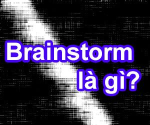 3 - Tìm hiểu Brainstorm là gì và những lỗi thường gặp khi áp dụng?