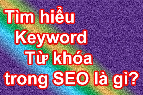 Tìm hiểu Keyword – Từ khóa trong SEO là gì?