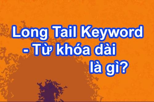 Tìm hiểu Long Tail Keyword – Từ khóa dài là gì?