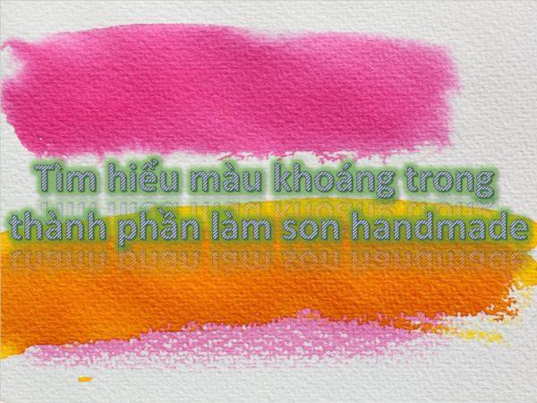 2 - Tìm hiểu màu khoáng trong thành phần làm son handmade