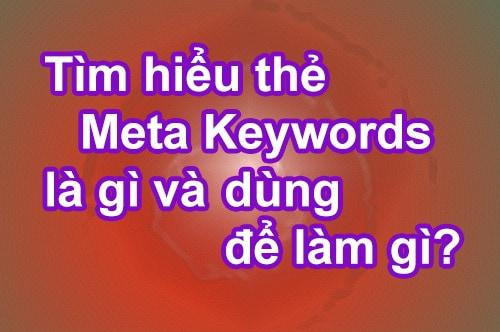 Tìm hiểu thẻ Meta Keywords là gì và dùng để làm gì?