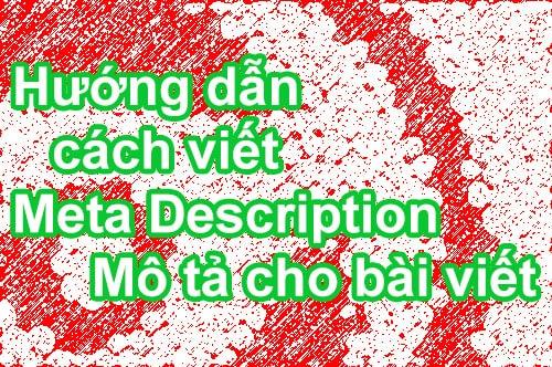 Hướng dẫn cách viết Meta Description - Mô tả cho bài viết