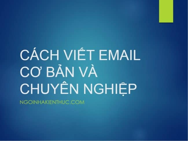 2 - Cách viết một email cơ bản và chuyên nghiệp