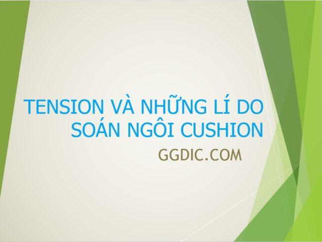 2 - Tension là gì Và Những Lí Do Soán Ngôi Cushion