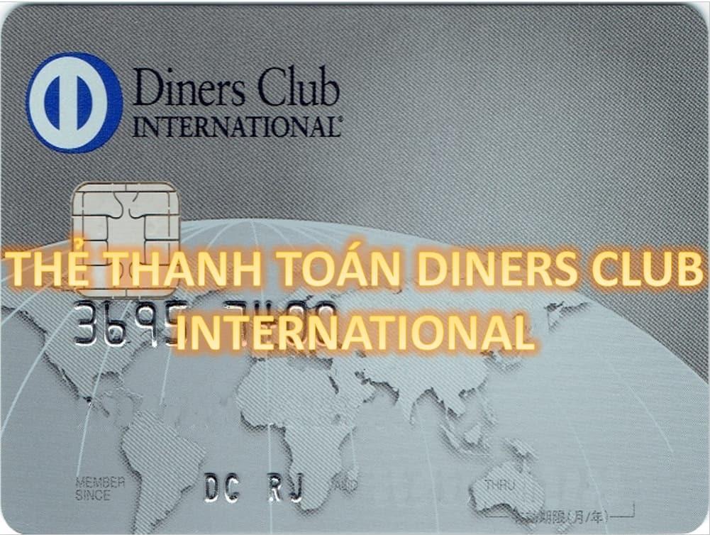 2 - Tìm hiểu về thẻ quốc tế Diners Club International là gì?