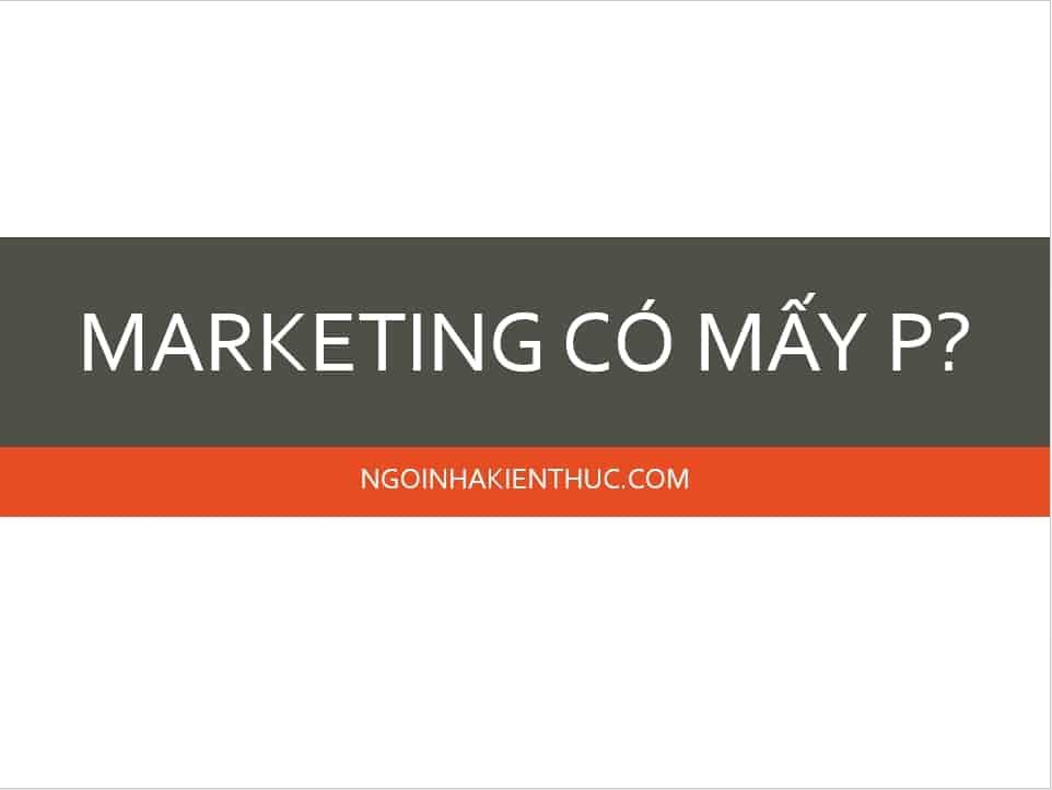 4 - Marketing có mấy P và bao nhiêu P là mới nhất?