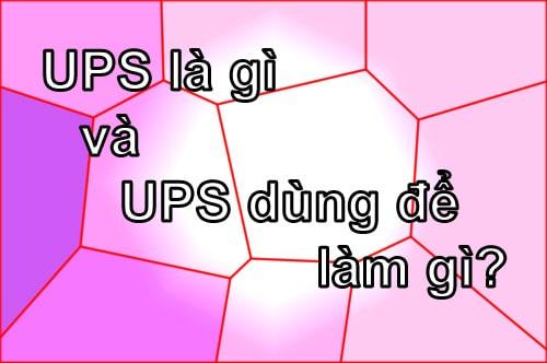 Tìm hiểu UPS là gì và bộ lưu điện UPS dùng để làm gì?