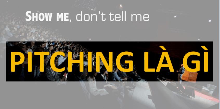 1 - Pitching là gì và nó có ý nghĩa gì trong startup và agency?