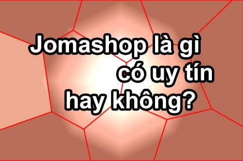 Trang web Jomashop của nước nào, có uy tín không, bán hàng gì?