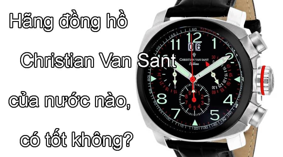 Hãng đồng hồ Christian Van Sant của nước nào, có tốt không?
