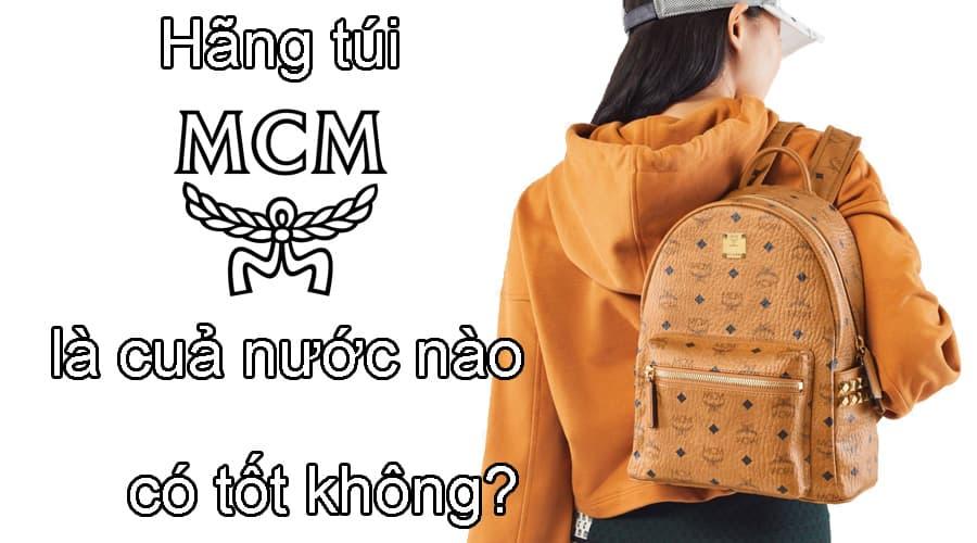 Hãng túi MCM là của nước nào, có tốt không?