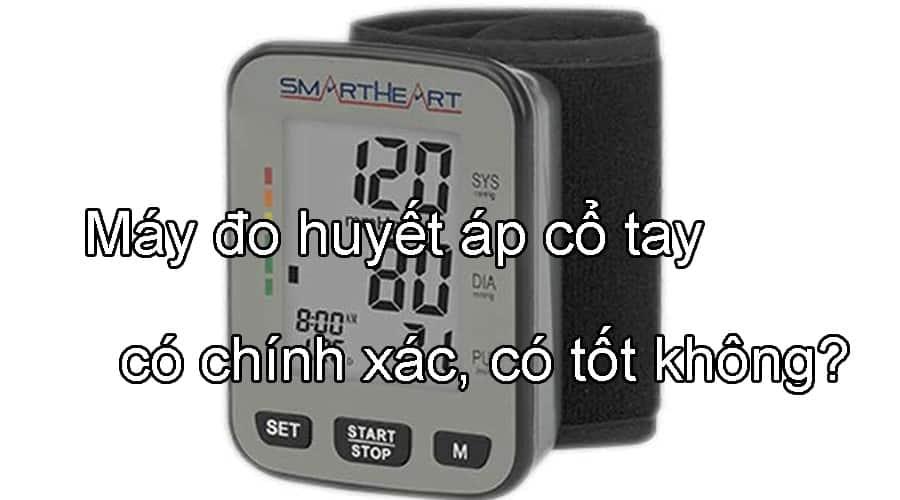 2 - Máy đo huyết áp cổ tay có chính xác, có tốt không?