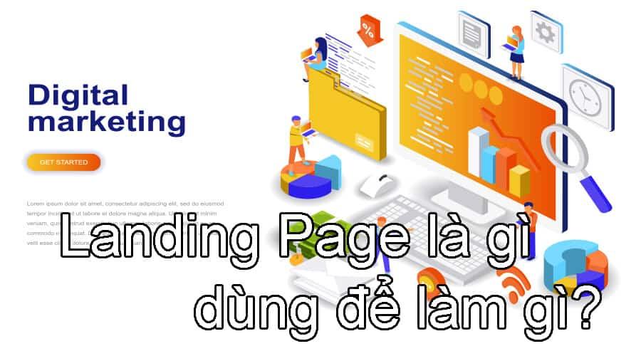 Tìm hiểu Landing Page là gì và dùng để làm gi?