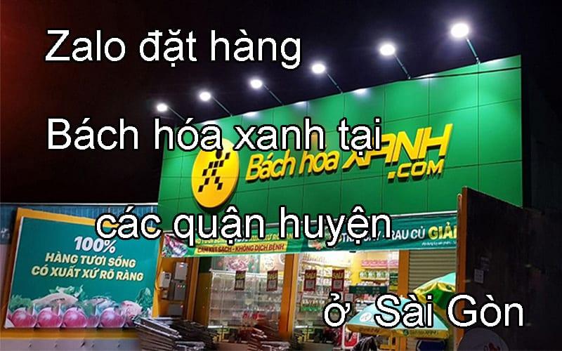 2 - Tổng hợp Zalo để đặt hàng online Bách Hóa Xanh tại Sài Gòn