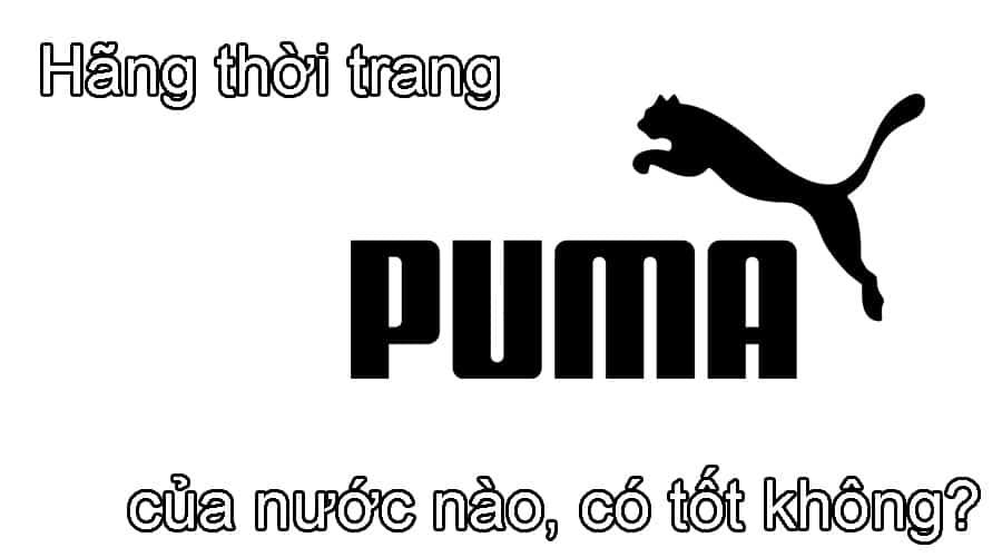 Hãng thời trang Puma của nước nào, có tốt không?